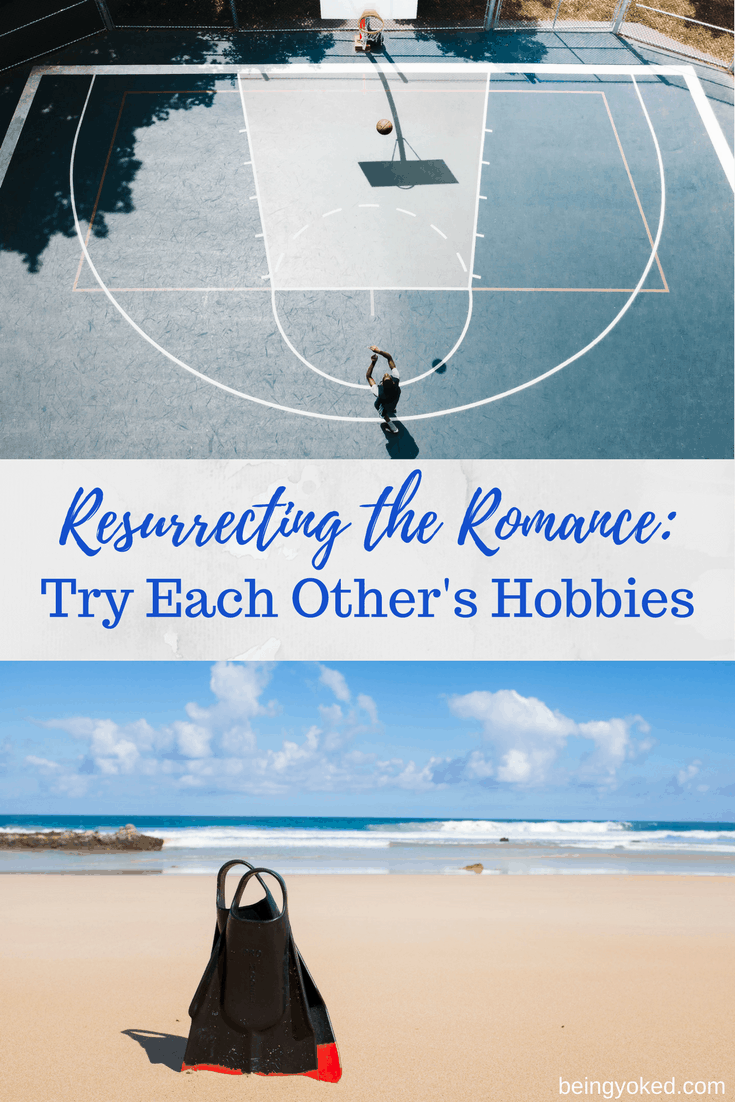 Resurrecting the Romance: Try Each Other's Hobbies