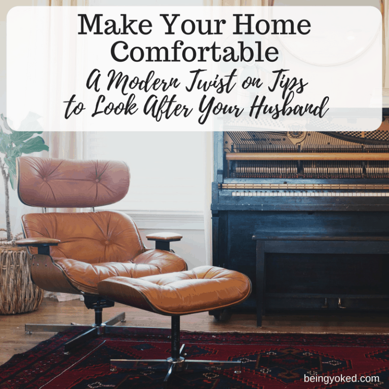 A Comfortable Home: A Modern Twist on Tips to Look After Your Husband