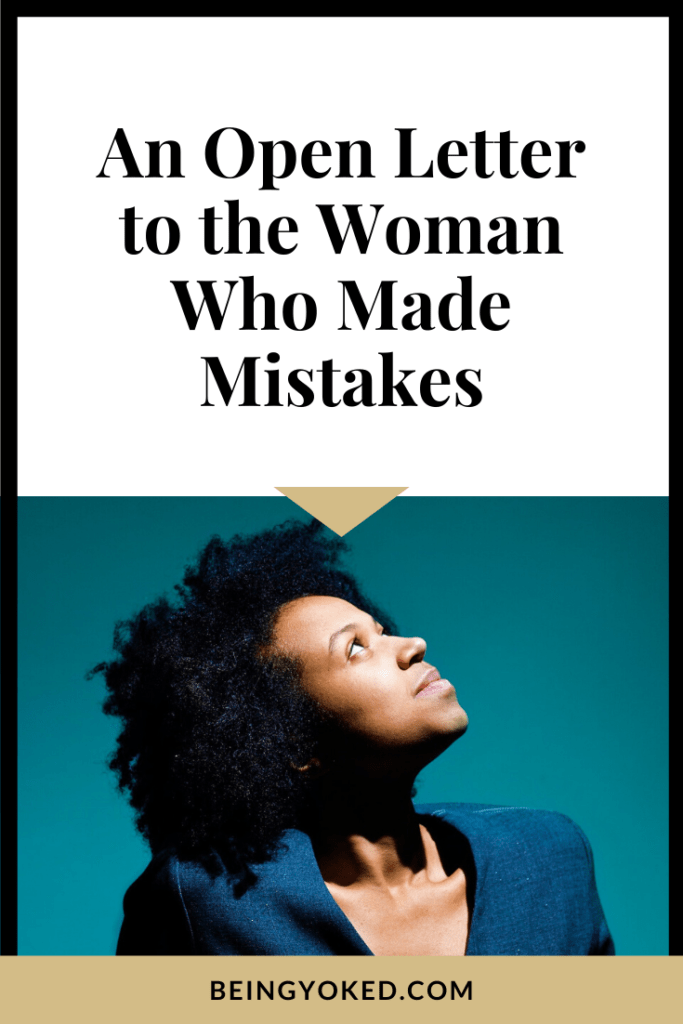 open letter to the woman made woman mistakes
