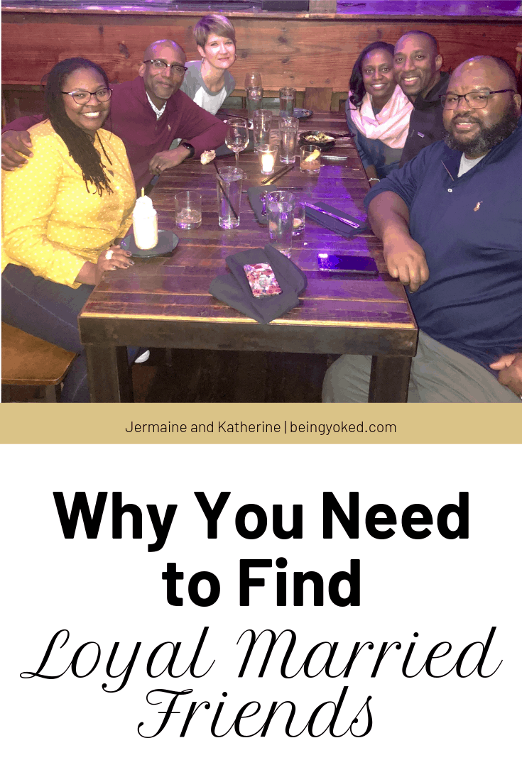 why you need to find loyal married friends