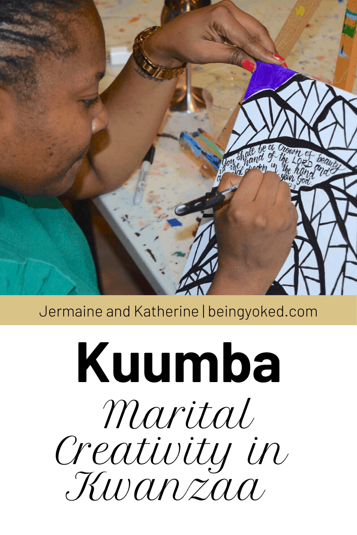 Kuumba is the Kwanzaa principle that encourages you to use creativity in marriage.