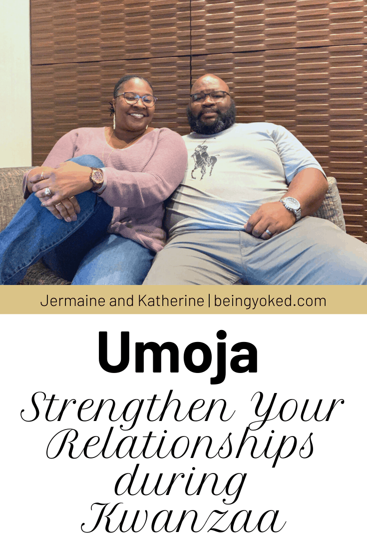 Umoja is the principle of Kwanzaa that can strengthen your relationship.