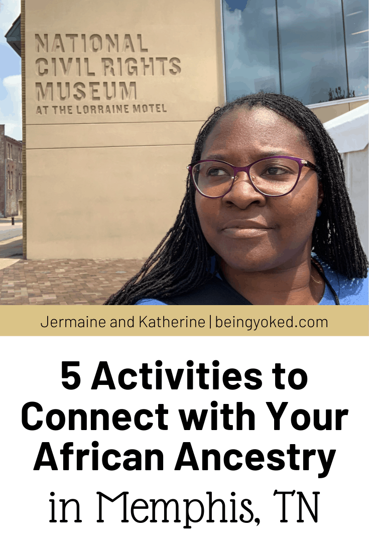 Memphis activities to help connect to your African ancestry.