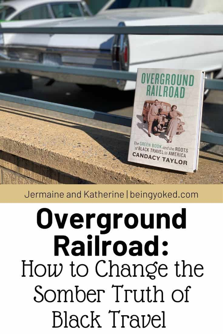 Overground Railroad: How to change the somber truth of Black travel